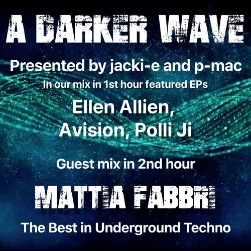 #246 A Darker Wave 02-11-2019, guest mix 2nd hr Mattia Fabbri, our mix 1st hr Ellen Allien, Polli Ji