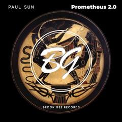 Paul Sun - Prometheus 2.0 [OUT NOW]