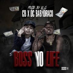 Dc Baby Draco X CB - Boss Yo Life   IG @dcbabydraco_
