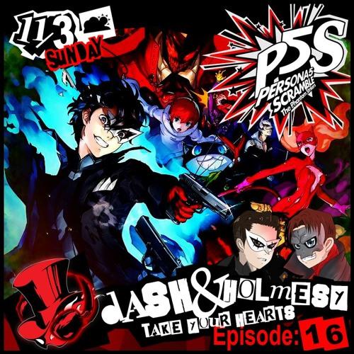EPISODE 16 - TOKYO DAYLIGHT (PERSONA 5 SCRAMBLE & ROYAL)