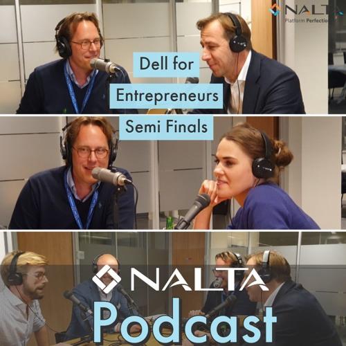 Nalta Podcast 22 - Dell for Entrepreneurs Semi Finals (Dutch)