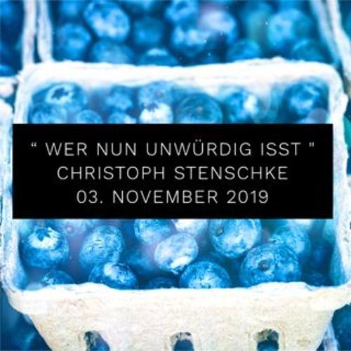 Christoph Stenschke - wer nun unwürdig isst