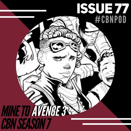 CBN Season 7 | Issue 77 | Mine To Avenge: Book of Layla 1 - 3 Kickstarter w/ Robert Jeffrey