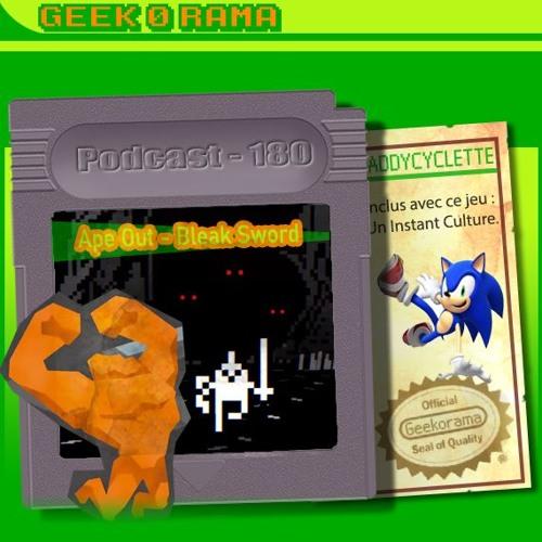Épisode 180 Geek'O'rama - Ape Out & Bleak Sword | Instant Culture : Sonic le Hérisson