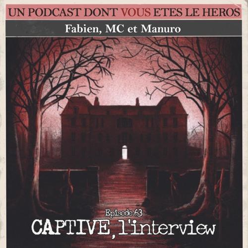 PDVELH 63: Captive, les Interviews