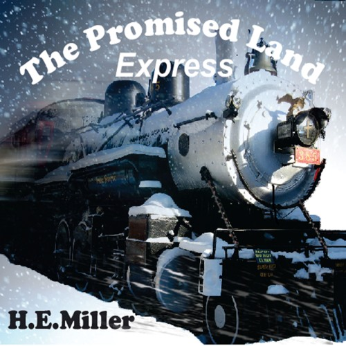 H.E. Miller - The Promised Land Express