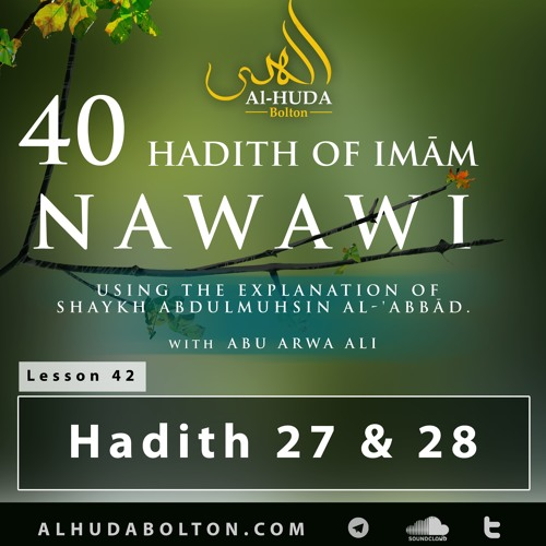 Forty hadith: Lesson 42 Hadith 27 & 28