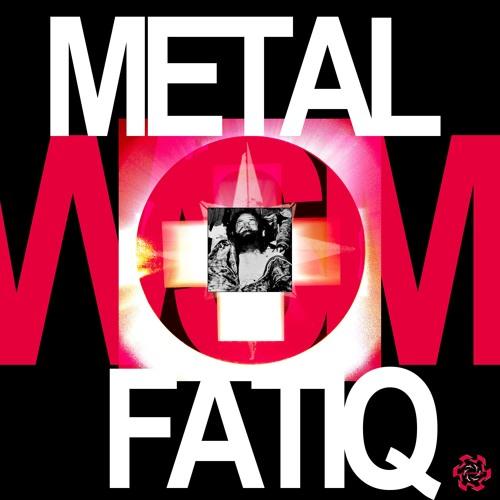 Metal Fatiq