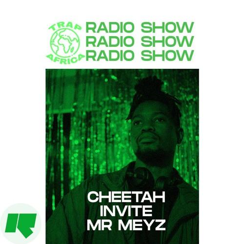 Trap Africa - Cheetah invite Mr Meyz