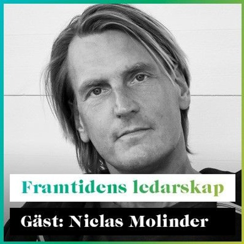 Framtidens Ledarskap Med Niclas Molinder