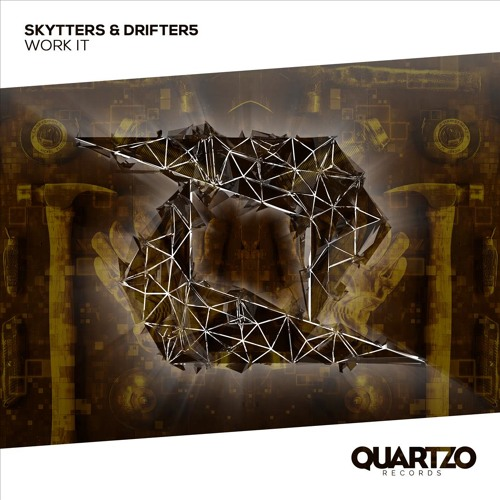 Skytters & Drifter5 - Work It