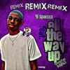 All The Way Up Remix (ft. NorStar)