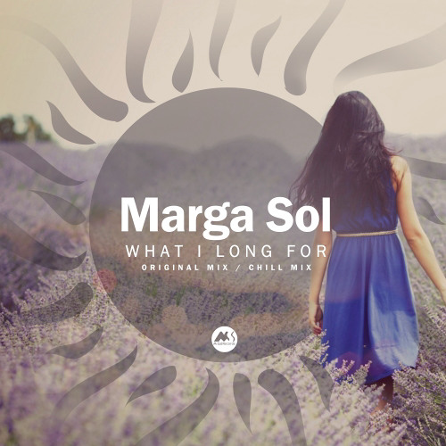 Marga Sol - What I Long For (Original Mix)