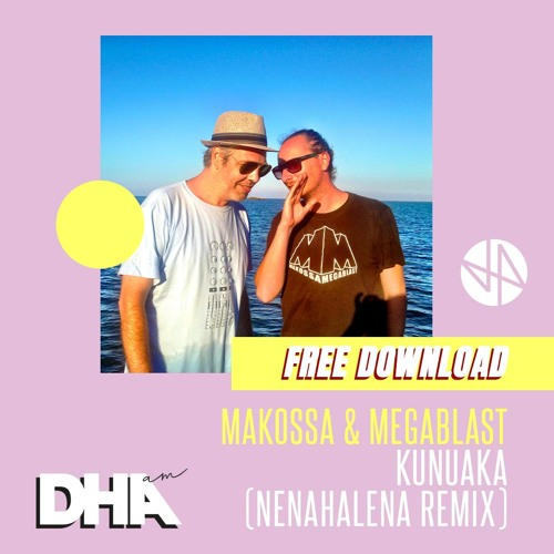 Free Download: Makossa & Megablast - Kunuaka (NenaHalena Remix) [Stripped Down Records]