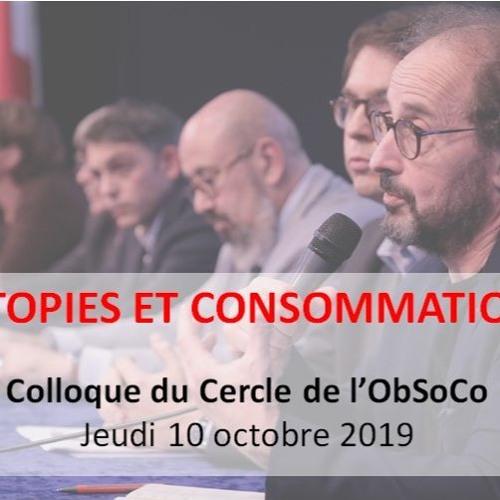 Colloque du Cercle de l'ObSoCo : Utopies et Consommation - Octobre 2019