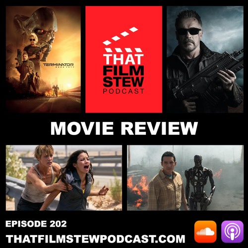 That Film Stew Ep 202 - Terminator: Dark Fate (Review)