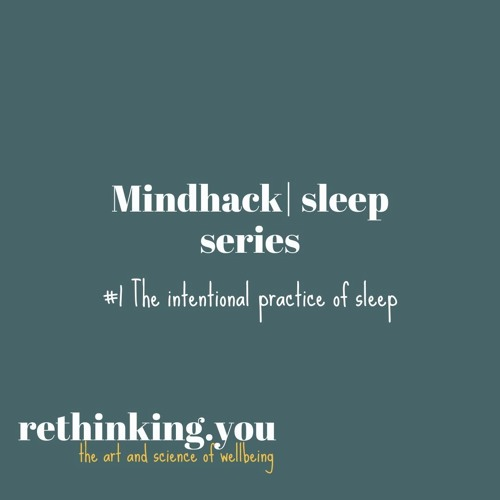 #1 The intentional practice of sleep