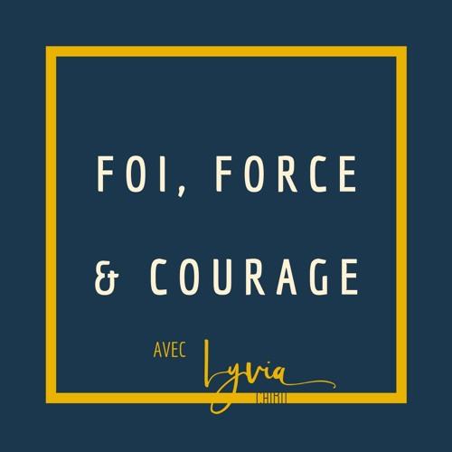 Foi, force et Courage