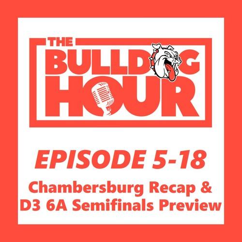 The Bulldog Hour, Episode 5-18: 2019 Game 11 Recap & D3 6A Semifinal Preview