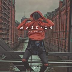 MASK•ON BY SAM COLLINS   MASHUP PACK 4