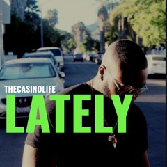Lately