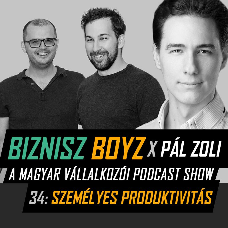 34. Személyes produktivitás - BB x Pál Zoli | Biznisz Boyz Podcast