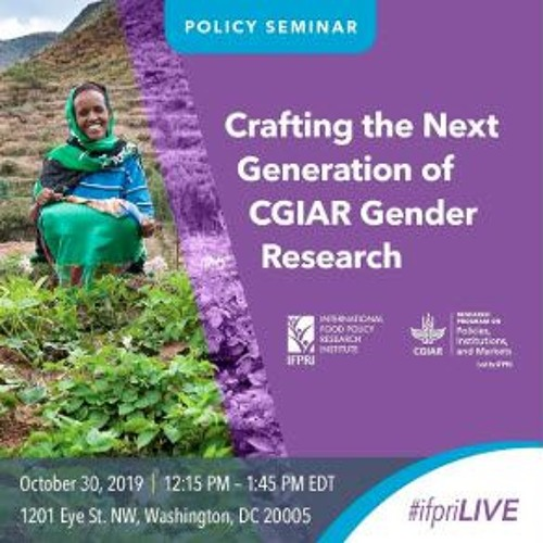IFPRI PolSem: Crafting the Next Generation of CGIAR Gender Research - 10/30/2019