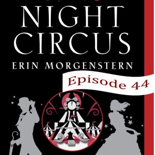 44 - The Night Circus by Erin Morgenstern