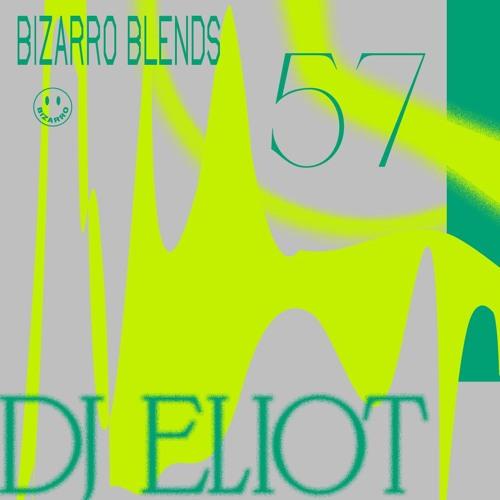Bizarro Blends 57 // DJ Eliot