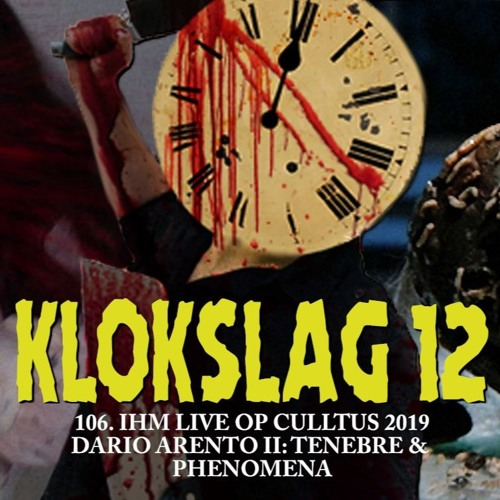 106. IHM live op Culltus 2019 - Dario Argento II: Tenebre (1982) & Phenomena (1985) (Anthony Palaia)