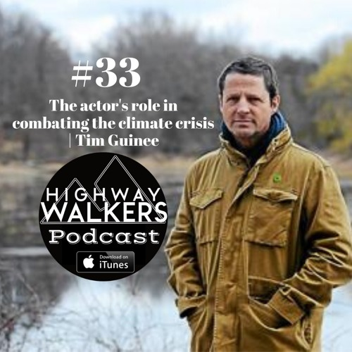 #33 The Actor's Role in Combating the Climate Crisis | Tim Guinee