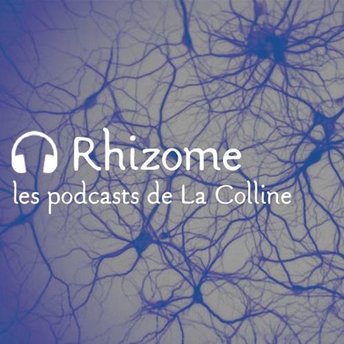 Rhizome - Les Podcasts de La Colline