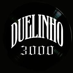 DUELINHO 3000 (set mixado) - FIM DO MUNDO