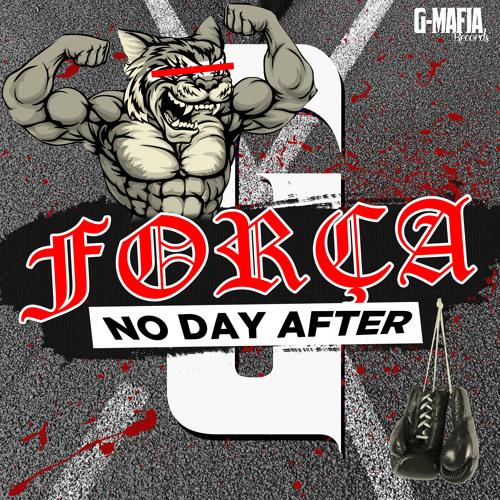 No Day After - Força (Original Mix) [G-MAFIA RECORDS]