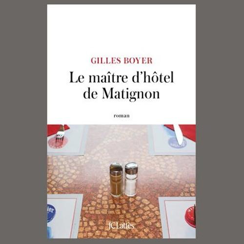 """Gilles Boyer, """"Le maître d'hôtel de Matignon"""", éd. Lattès"""
