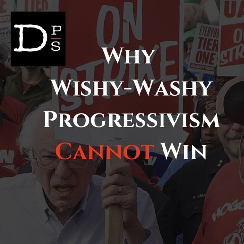 Why Wishy-Washy Progressivism *Will* Fail w/ Steve Maher [Teaser]