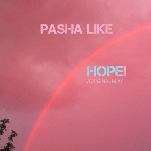 Pasha Like - Hope (Original Mix)