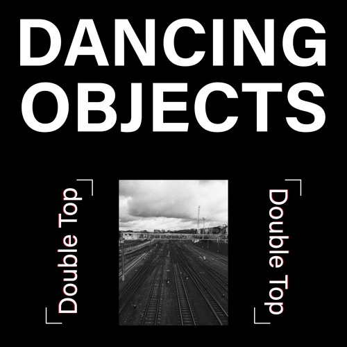 Dancing Objects'009    Double Top