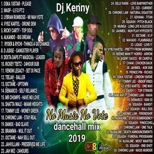 No Music No Vote (Dancehall Mix 2019 Ft Oska 10star, Wasp, Lybran, Vybz Kartel, Ricky Carty, Ryder)