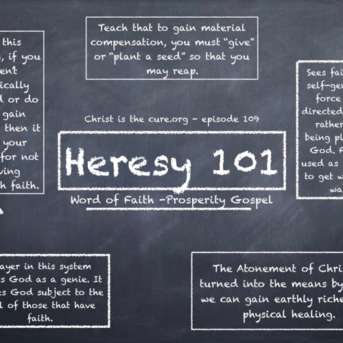 Ep. 109 - Heresy - Word of Faith/Prosperity Gospel