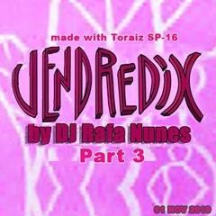Vendredix-Nov 2019 part 3 / mixed with Toraiz SP-16