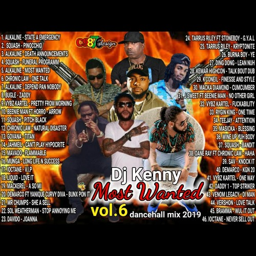 Most Wanted 6 (Dancehall Mix 2019 Ft Alkaline, Squash, Chronic Law, Bugle, Vybz Kartel, Beenie Man)