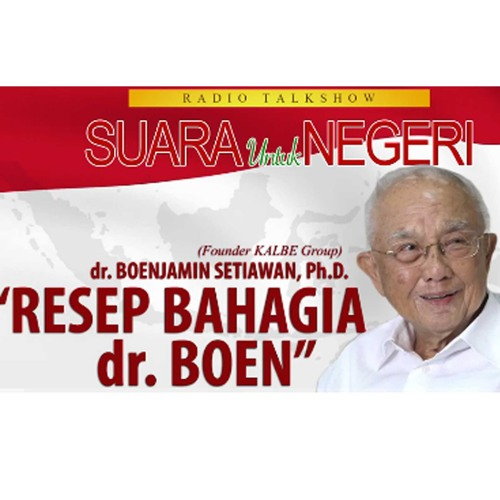 Resep Bahagia Ala Dr. Boen | Suara untuk Negeri  06 November 2019