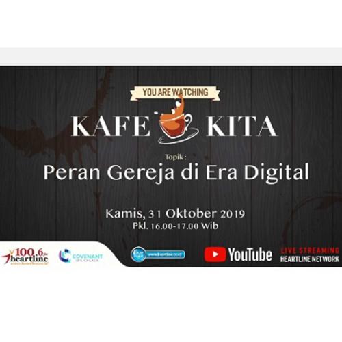 Peran Gereja Di Era Digital | Kafe Kita 31 Oktober 2019