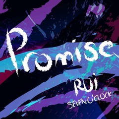 Rui - Promise (Prod. Ray hill Of KIMOXAVI)