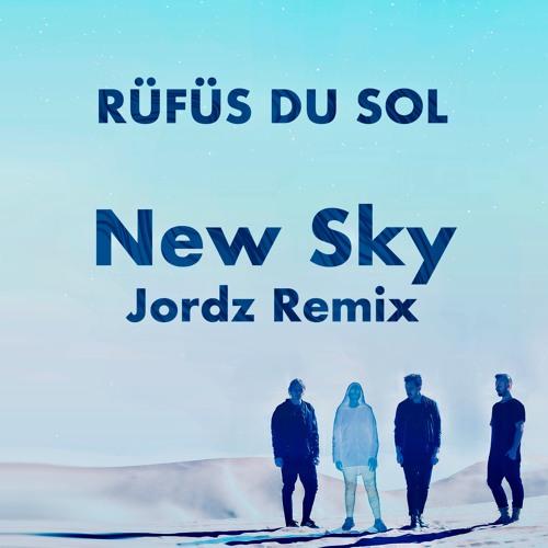 RÜFÜS DU SOL - New Sky (Jordz Remix)