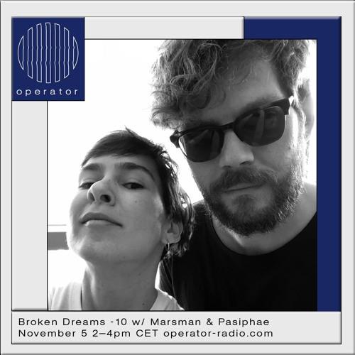 Broken Dreams Radio 10 w/ Marsman & Pasiphae - 5th November 2019