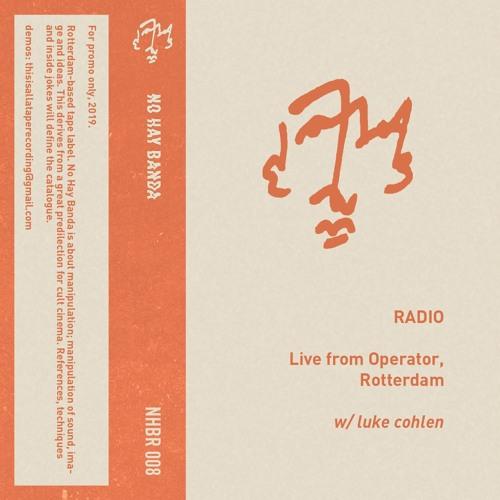 Radio w/ Luke Cohlen
