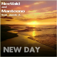 NeeVald & Manteeno feat. Mc jacob A  - New day (luccio b radio edit)