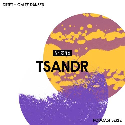 Drift Podcast 046 - Tsandr